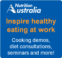 Nutrition Australia - inspire healthy eating at work. Cooking demos, diet consultations, seminars and more